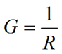 Conductance is the inverse of resistance