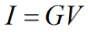 Current is equal to conductance times voltage